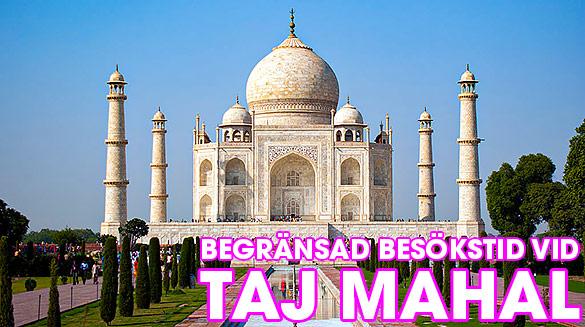 Begränsad besökstid vid Taj Mahal