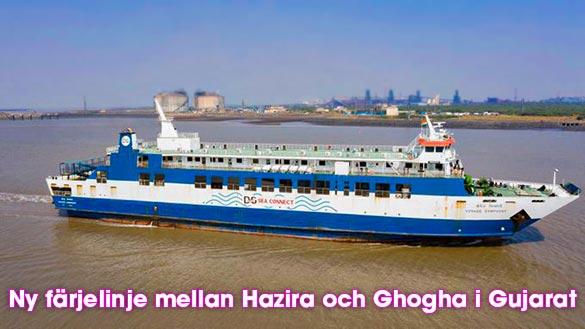 Ny färja mellan Hazira och Ghogha i Gujarat, Indien, startar från 8 november