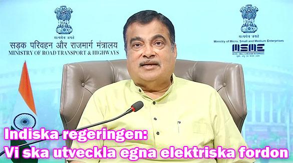 Indiska vägtransportministern: Indien ska utveckla elektriska fordon