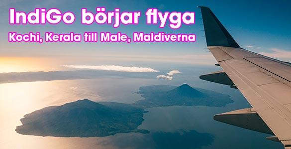 IndiGo börjar flyga mellan Kochi, Kerla, Indien och Male, Maldiverna