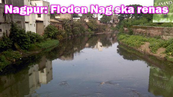 Floden Nag som flyter genom staden Nagpur ska renas