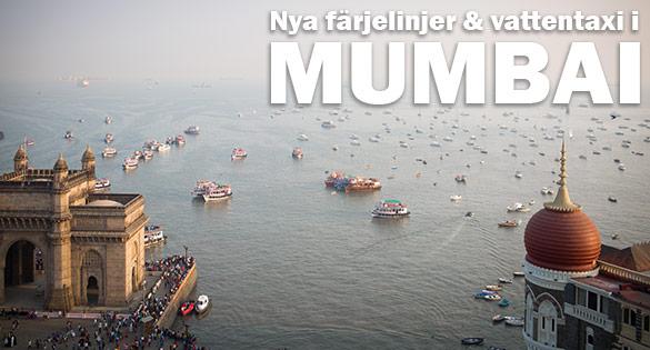 Fyra nya färjerutter och vattentaxi ska göra resandet i Mumbai Indien snabbare