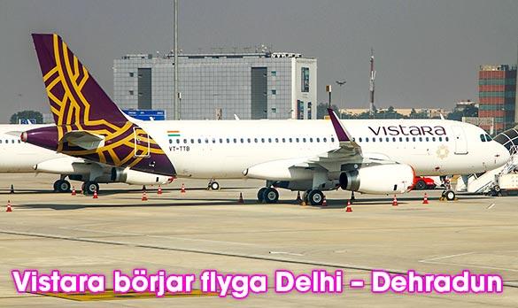 Flygbolaget Vistara påbörjar flygningar mellan Delhi och Dehradun i Indien